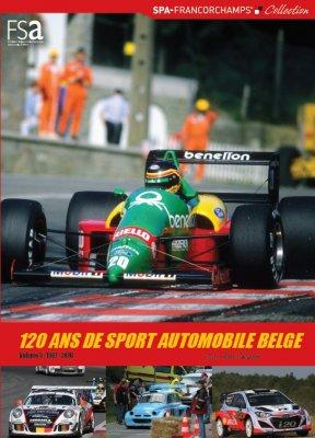 120 ANS DE SPORT AUTOMOBILE BELGE - VOLUME 3 : 1981-2016