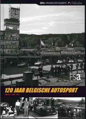 120 JAAR BELGISCHE AUTOSPORT -  VOLUME 1 : 1896-1965