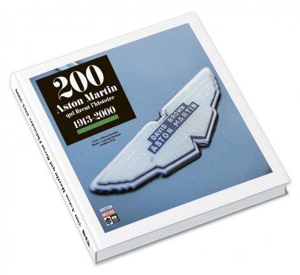 200 ASTON MARTIN QUI FIRENT L'HISTOIRE 1913-2000