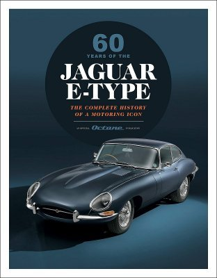 60 YEARS OF THE JAGUAR E-TYPE - THE COMPLETE HISTORY OF A MOTORING ICON