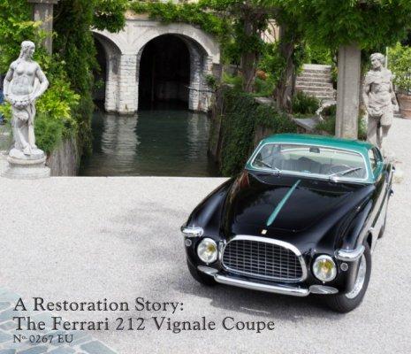 A RESTORATION STORY: THE FERRARI 212 VIGNALE COUPE NO.0267EU