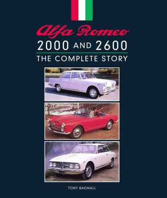 ALFA ROMEO 2000 AND 2600 THE COMPLETE STORY