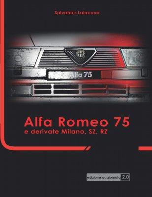 ALFA ROMEO 75 E DERIVATE MILANO, SZ, RZ - EDIZIONE AGGIORNATA 2.0
