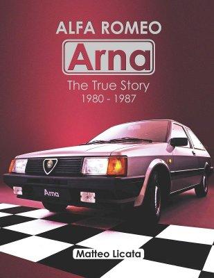 ALFA ROMEO ARNA THE TRUE STORY 1980-1987