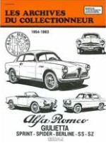 ALFA ROMEO GIULIETTA SPRINT - SPIDER - BERLINE - SS - SZ 1954-1963