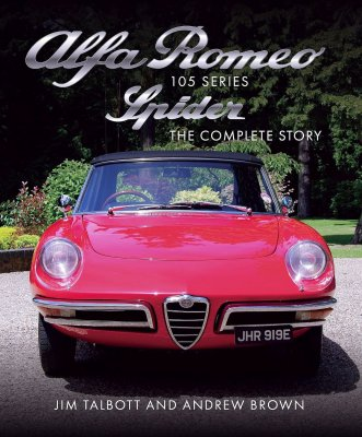 ALFA ROMEO SPIDER 105 SERIES THE COMPLETE STORY