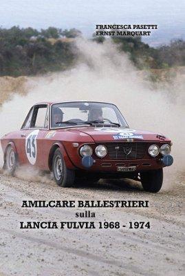 AMILCARE BALLESTRIERI SULLA LANCIA FULVIA 1968 - 1974