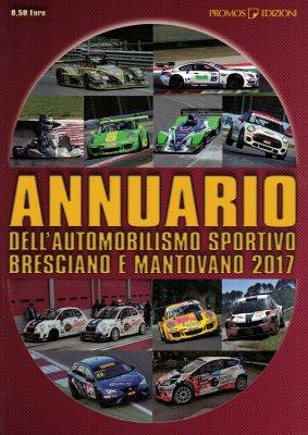 ANNUARIO DELL'AUTOMOBILISMO SPORTIVO BRESCIANO E MANTOVANO 2017