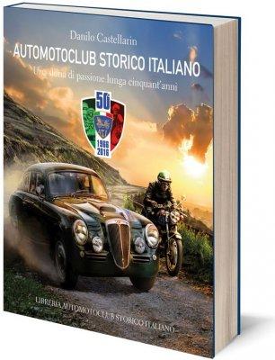 AUTOMOTOCLUB STORICO ITALIANO - UNA STORIA DI PASSIONE LUNGA CINQUANT'ANNI