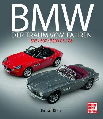 BMW 503 / 507 / 3200 CS / Z8: DER TRAUM VOM FAHREN