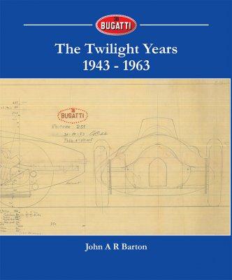 BUGATTI THE TWILIGHT YEARS 1943-1963
