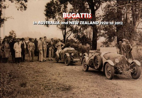 BUGATTIS IN AUSTRALIA AND NEW ZEALAND 1920 TO 2012