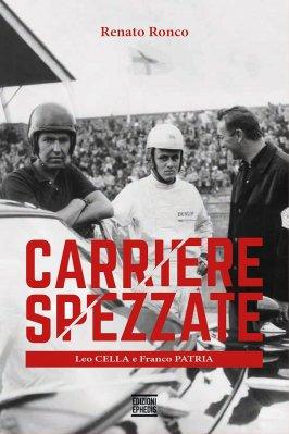 CARRIERE SPEZZATE - LEO CELLA E FRANCO PATRIA