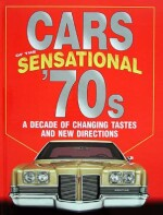 CARS OF THE SENSATIONAL '70S