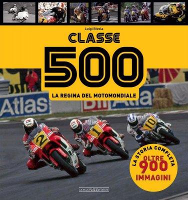 CLASSE 500 LA REGINA DEL MOTOMONDIALE