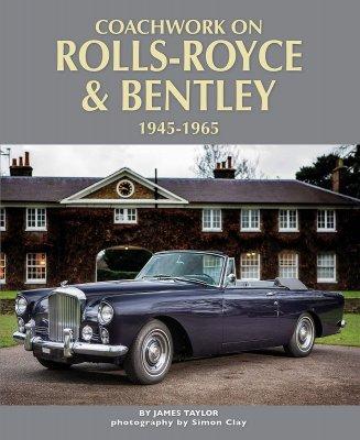 COACHWORK ON ROLLS-ROYCE AND BENTLEY 1945 - 1965