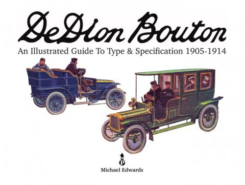 DE DION BOUTON - AN ILLUSTRATED GUIDE TO TYPE & SPECIFICATION 1905-1914