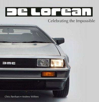 DE LOREAN - CELEBRATING THE IMPOSSIBLE