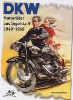 DKW MOTORRADER AUS INGOLSTADT 1949-1958