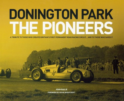 DONINGTON PARK THE PIONEERS