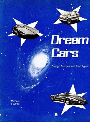 DREAM CARS - DESIGN STUDIES AND PROTOTYPES