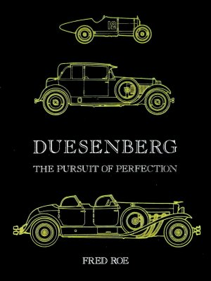 DUESENBERG - THE PURSUIT OF PERFECTION