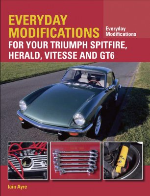 EVERYDAY MODIFICATIONS FOR YOUR TRIUMPH SPITFIRE, HERALD, VITESSE AND GT6