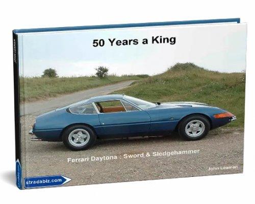 FERRARI DAYTONA: 50 YEARS A KING