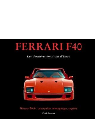 FERRARI F40 LES DERNIERES EMOTIONS D'ENZO
