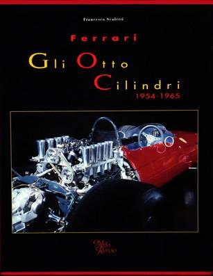 FERRARI GLI OTTO CILINDRI 1954-1965