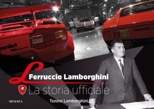 FERRUCCIO LAMBORGHINI LA STORIA UFFICIALE