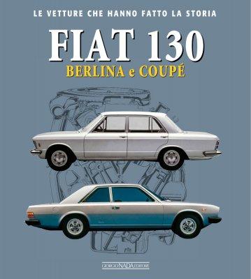 FIAT 130 BERLINA E COUPE'