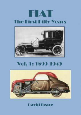 FIAT THE FIRST FIFTY YEARS 1899-1949, VOLUME 1