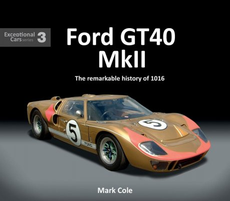 FORD GT40 MKII THE REMARKABLE HISTORY OF 1016