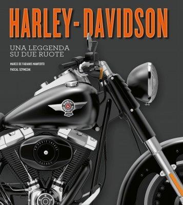 HARLEY DAVIDSON UNA LEGGENDA SU DUE RUOTE