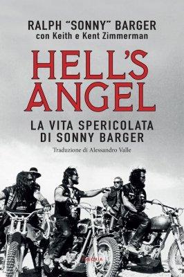 HELL'S ANGEL - LA VITA SPERICOLATA DI SONNY BARGER
