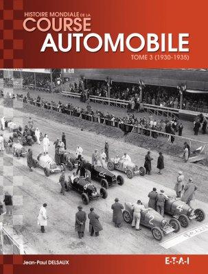 HISTOIRE MONDIALE DE LA COURSE AUTOMOBILE TOME 3 (1930-1935)