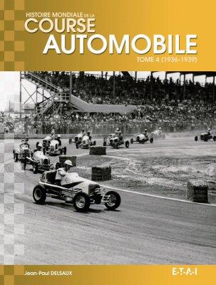 HISTOIRE MONDIALE DE LA COURSE AUTOMOBILE TOME 4 (1936-1939)