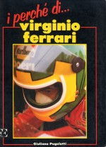 I PERCHE' DI... VIRGINIO FERRARI