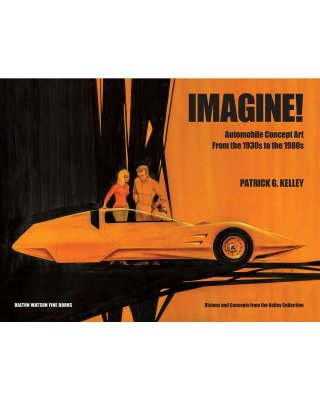 IMAGINE! AUTOMOTIVE CONCEPT ART FROM THE 1930S TO THE 1980S (REGULAR EDITION)