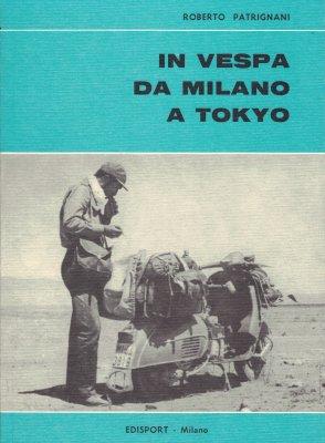 IN VESPA DA MILANO A TOKYO (AUTOGRAFATO)