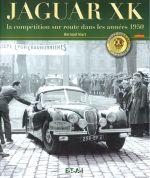 JAGUAR XK LA COMPETITION SUR ROUTE DANS LES ANNEES 1950