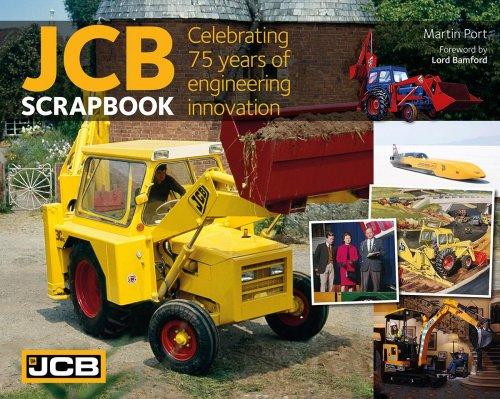 JCB SCRAPBOOK: CELEBRATING 75 YEARS OF ENGINEERING INNOVATION