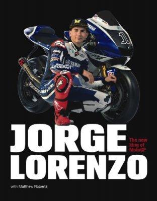 JORGE LORENZO: THE NEW KING OF MOTOGP