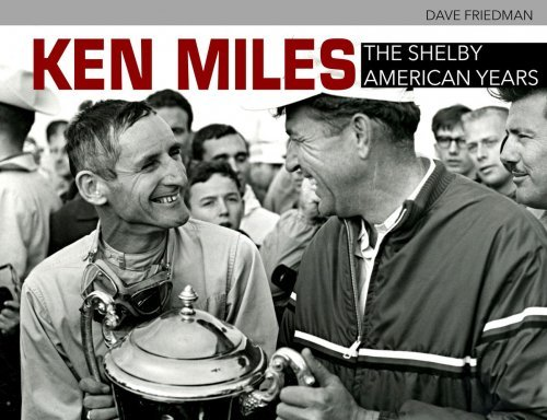 KEN MILES - THE SHELBY AMERICAN YEARS