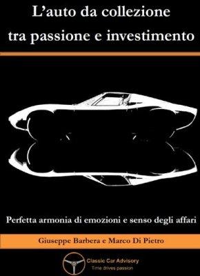 L'AUTO DA COLLEZIONE TRA PASSIONE E INVESTIMENTO