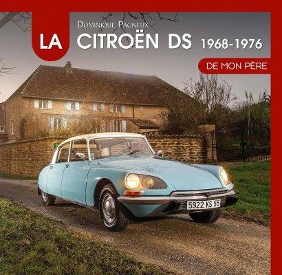 LA CITROEN DS DE MON PERE (1968-1976) TOME 2