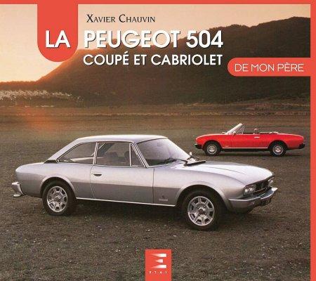 LA PEUGEOT 504 COUPE CABRIOLET DE MON PERE