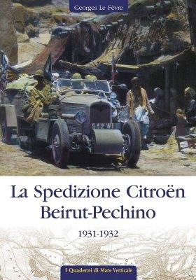 LA SPEDIZIONE CITROEN BEIRUT - PECHINO 1931 - 1932