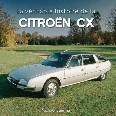 LA VERITABLE HISTOIRE DE LA CITROEN CX